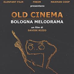 Old Cinema – BolognaMelodrama